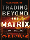 Trading Beyond the Matrix (eBook): The Red Pill for Traders and Investors